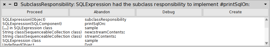 <code>SubclassResponsibility: SQLExpression had the subclass responsibility to implement #printSqlOn:</code>